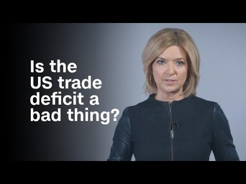 Is the US trade deficit a bad thing?